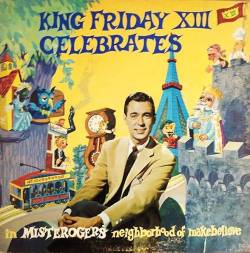 King Friday XIII Celebrates In Misterogers' Neighborhood Of Make-Believe